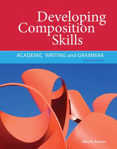 Developing Composition Skills: Academic Writing and Grammar (Developing / Refining Composition Skills Series)