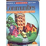 Communities: Adventures In Time And Place Teacher's Multimedia Edition (0021491445) by Various