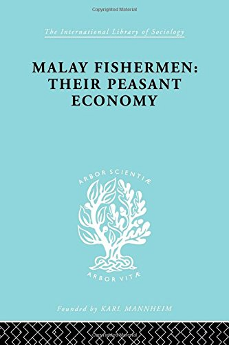 The Sociology of Development: Malay Fishermen (International Library of Sociology)