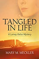 Tangled in Life: A Lainey Kelso Mystery