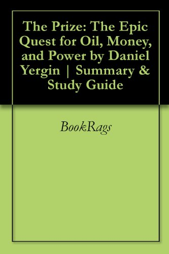 The Prize: The Epic Quest for Oil, Money, and Power by Daniel Yergin | Summary & Study Guide