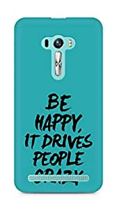 AMEZ be happy it drives people crazy Back Cover For Asus Zenfone Selfie