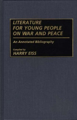 Literature for Young People on War and Peace: An Annotated Bibliography (Bibliographies and Indexes in World Literature)