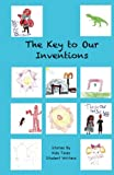 The Key to Our Inventions