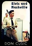 Don Cusic Elvis and Nashville