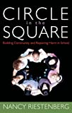 Circle in the Square: Building Community and Repairing Harm in School
