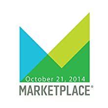 Marketplace, October 21, 2014  by Kai Ryssdal Narrated by Kai Ryssdal