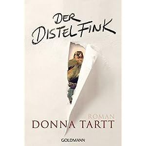 Der Distelfink: Roman