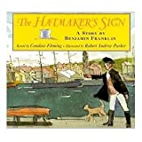 The Hatmaker's Sign: A story by Benjamin Franklin (0439071798) by Fleming, Candace