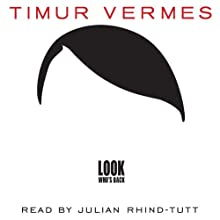 Look Who's Back Audiobook by Timur Vermes Narrated by Julian Rhind-Tutt