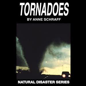 Tornadoes: The Natural Disasters Series | [Anne Schraff]