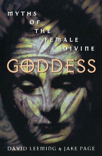 Goddess: Myths of the Female Divine (Oxford Paperbacks)