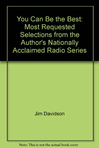 You Can Be the Best: Most Requested Selections from the Author's Nationally Acclaimed Radio Series