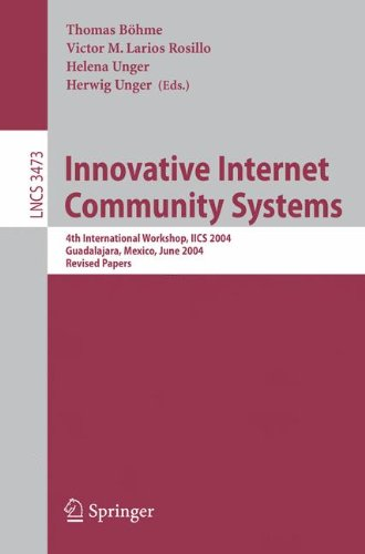 Innovative Internet Community Systems: 4th International Workshop, IICS 2004, Guadalajara, Mexico, June 21-23, 2004. Rev