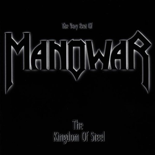 The Kingdom of Steel (The Very Best Of) by Manowar (1999-02-02)