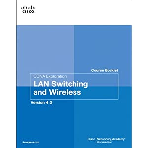 CCNA Exploration Course Booklet: Switching Wireless, Version