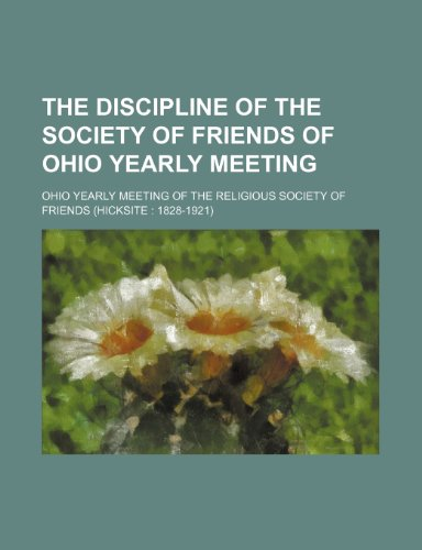 The discipline of the Society of Friends of Ohio Yearly Meeting