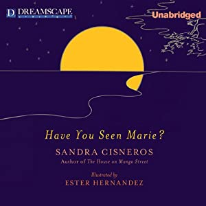 Have You Seen Marie? | [Sandra Cisneros]