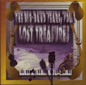 Big Band Years 1: Lost Treasures by Tommy Tucker Time Amy Arnell & The Voice, Will Bradley & His Orchestra, Kay Kyser & His Orchestra & Kitty Kallen, Jack Teagarden Orchestra & Kitty Kallen and Dick Jurgens Orchestra & Harry Cool