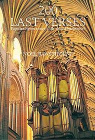 200 Last Verses - Organ (Organ Popular Hymn Tunes Varied Harmonies). Composed, by Noel Rawsthorne. For Organ. Hymns: Last Verse Arrangements