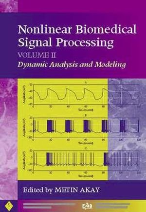 Nonlinear Biomedical Signal Processing, Dynamic Analysis and Modeling (IEEE Press Series on Biomedical Engineering)