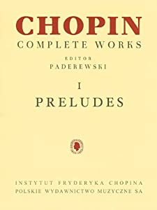Preludes: Chopin Complete Works Vol. I (Fryderyk Chopin Complete Works) from Pwm