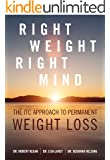 Right Weight, Right Mind: The ITC Approach to Permanent Weight Loss