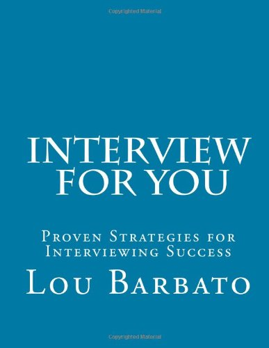 Interview for You: The Candidates Guide to Interview Success