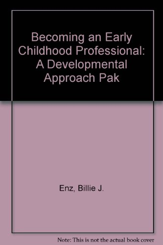 BECOMING AN EARLY CHILDHOOD PROFESSIONAL: A DEVELOPMENTAL APPROACH