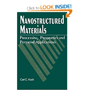 Nanostructured Materials: Processing Properties, and Potential Applications Carl C. Koch