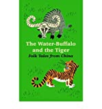 img - for [ { THE WATER-BUFFALO AND THE TIGER: FOLK TALES FROM CHINA } ] by Falkayn, David (AUTHOR) Nov-01-2004 [ Paperback ] book / textbook / text book