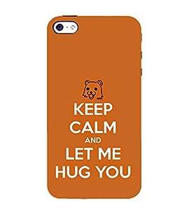 Let me Hug 3D Hard Polycarbonate Designer Back Case Cover for Apple iPhone SE :: Apple iPhone SE