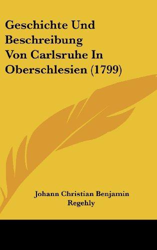Geschichte Und Beschreibung Von Carlsruhe in Oberschlesien (1799)