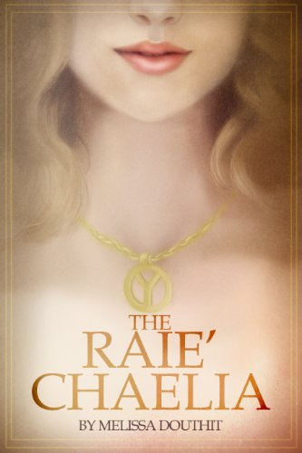 Amazon.com: The Raie'Chaelia (Legend of the Raie'Chaelia, Book One) eBook: Melissa Douthit, Judith Harlan, Brielle Porter, Charles Nemitz: Kindle Store