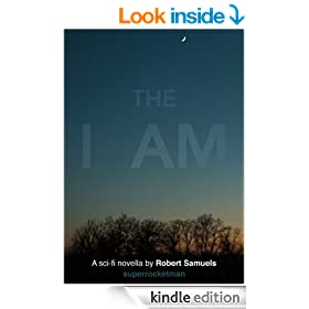 The I AM (A Novella)