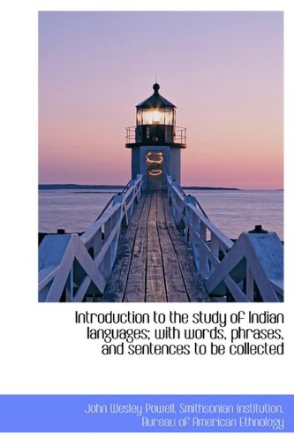 Introduction to the study of Indian languages; with words, phrases, and sentences to be collected