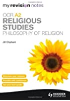 By Jill Oliphant - My Revision Notes: OCR A2 Religious Studies: Philosophy of Religion (MRN)