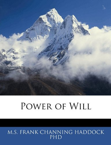 Power of Will, by FRANK CHANNING HADDOCK