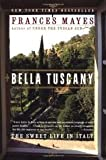 Bella Tuscany 1st (first) edition Text Only