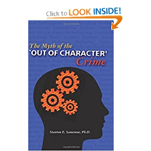The Myth of the Out of Character Crime Stanton E. Samenow