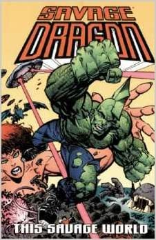 This Savage World (Savage Dragon, Vol. 15)