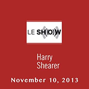 Le Show, November 10, 2013 Radio/TV Program