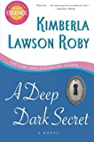 A Deep Dark Secret: A Novel (0061443107) by Roby, Kimberla Lawson