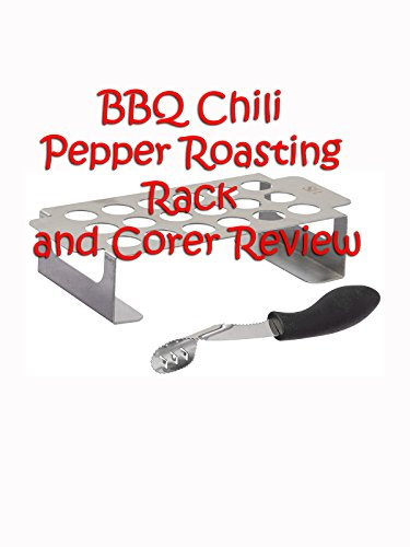 review-bbq-chili-pepper-roasting-rack-and-corer-review