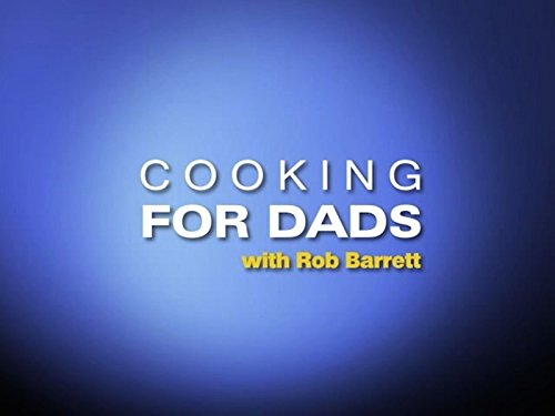 Cooking for Dads - Season 1