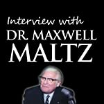 Interview with Dr. Maxwell Maltz | Maxwell Maltz