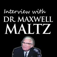 Interview with Dr. Maxwell Maltz  by Maxwell Maltz Narrated by Maxwell Maltz