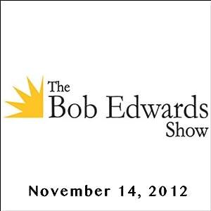 The Bob Edwards Show, Zadie Smith and Paul de Barros, November 14, 2012 Radio/TV Program