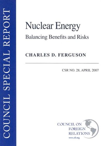 Nuclear Energy: Balancing Benefits and Risks (Council Special Report)