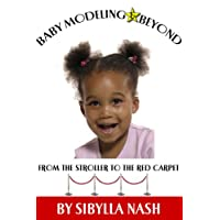 Baby Modeling and Beyond: From the Stroller to the Red Carpet